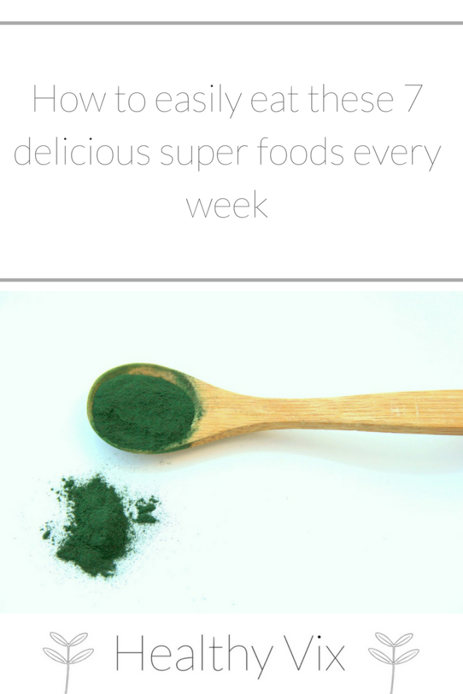 How to easily eat these 7 delicious super foods every week