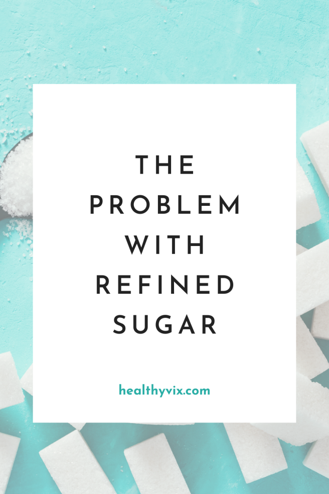 The problem with refined sugar