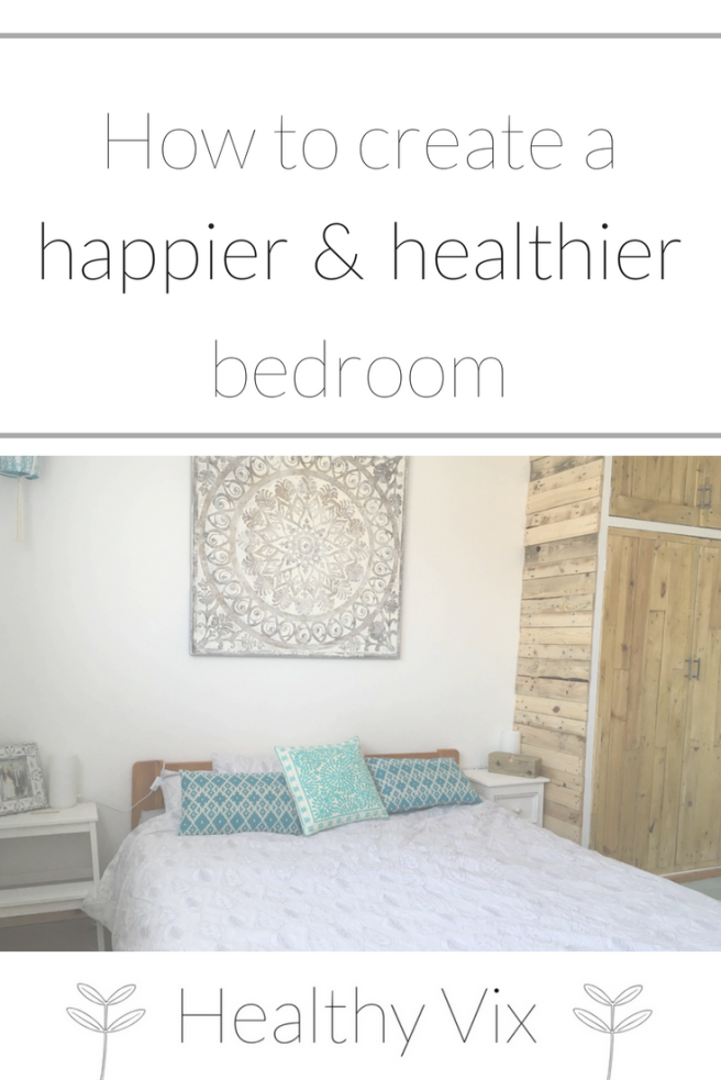 How to create a happier healthier bedroom