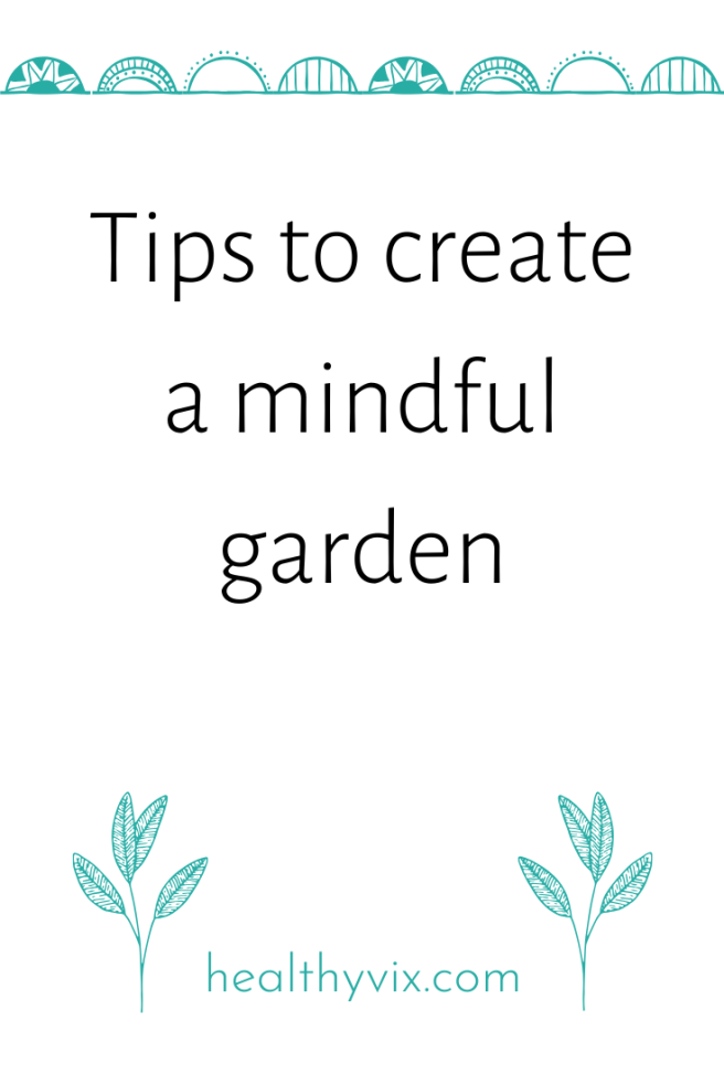 tips to create a mindful garden