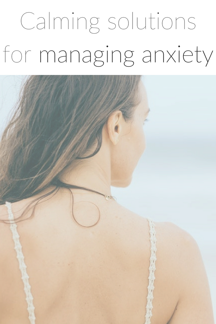 Calming solutions for managing anxiety.jpg