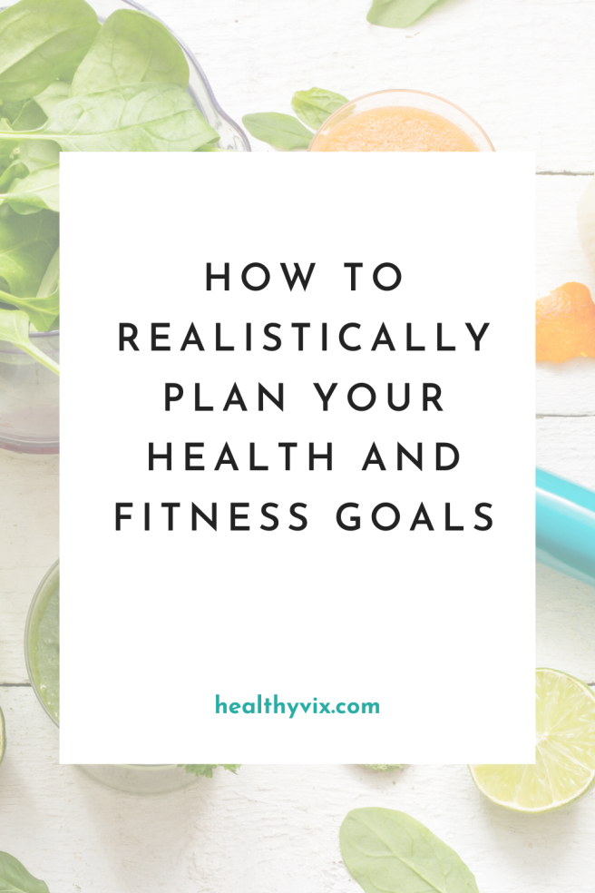 How to realistically plan your health and fitness goals (2)