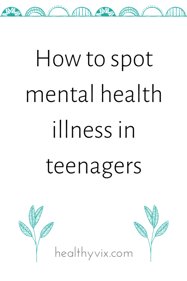 How to spot mental health illness in teenagers (1)