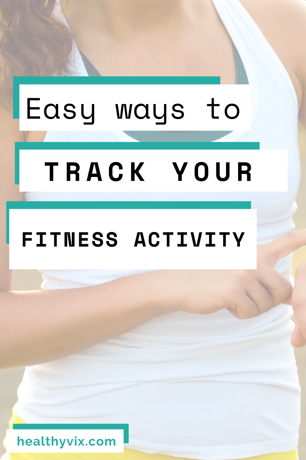 Easy ways to track your fitness activity