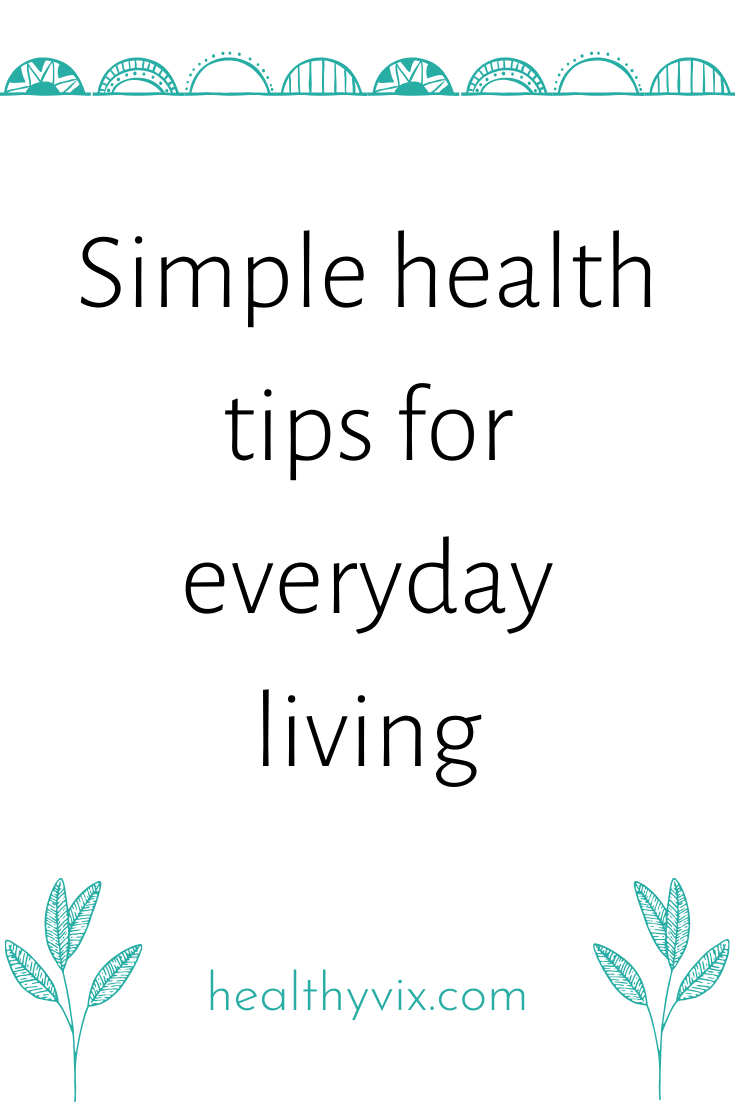Simple health tips for everyday living