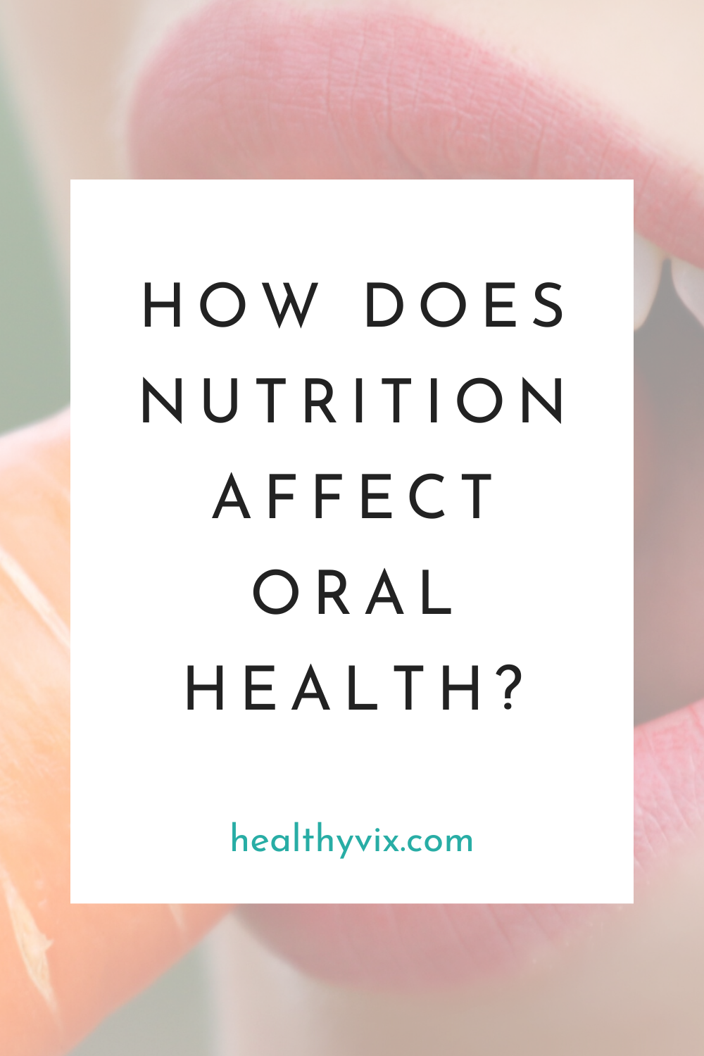 How does nutrition affect oral health?