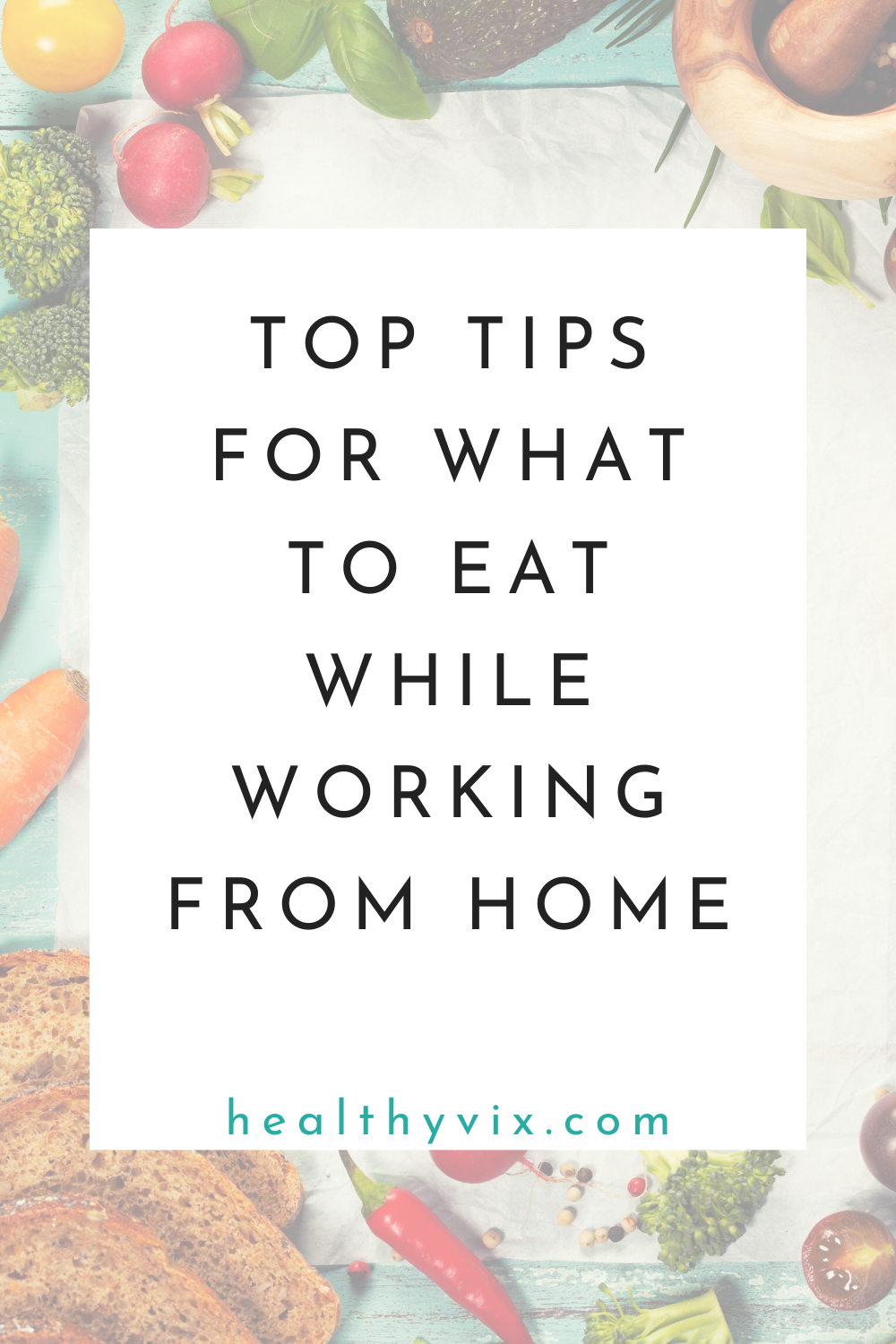 Top tips for what to eat while working from home