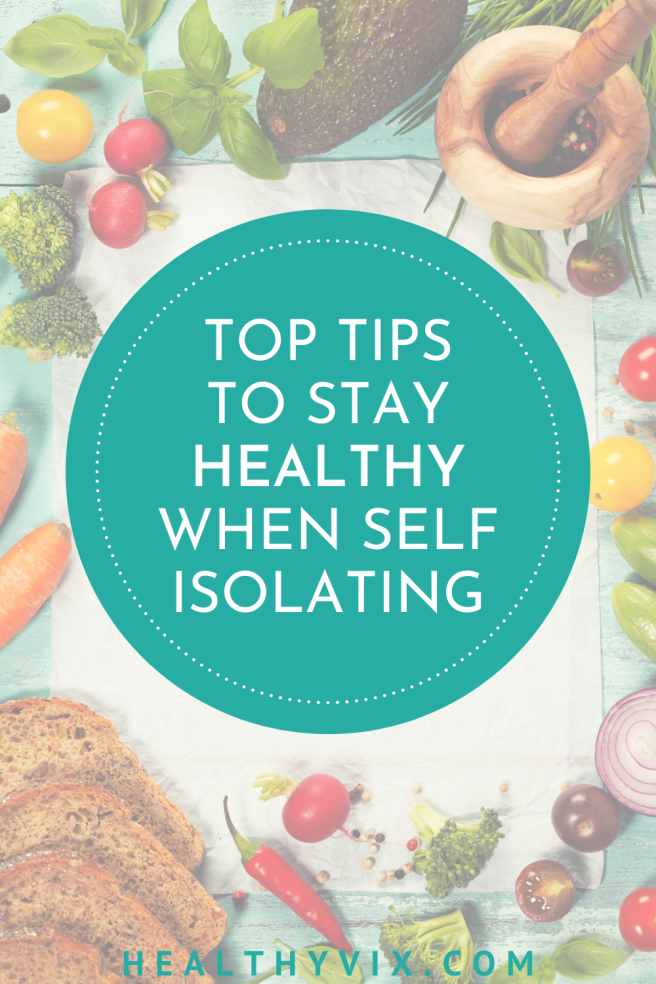 Top tips to stay healthy when self isolating