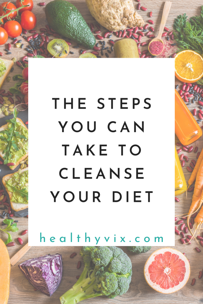 The steps you can take to cleanse your diet