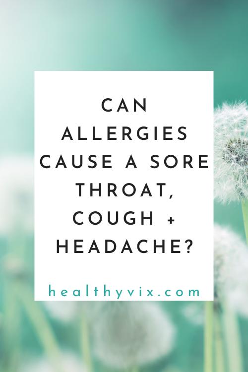 can allergies cause sore throat cough headache
